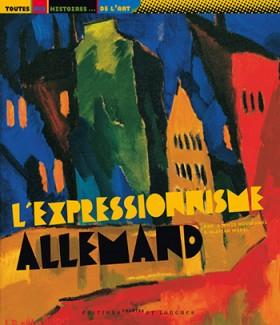 L'Expressionnisme allemand, Sophie Rossignol, Olivier Morel, Sep 2010